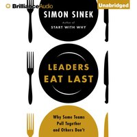 Leaders Eat Last - Simon Sinek - audiobook