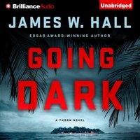 Going Dark - James W. Hall - audiobook