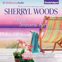 Home to Seaview Key - Sherryl Woods - audiobook