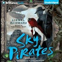 Sky Pirates - Liesel Schwarz - audiobook