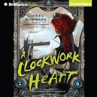 Clockwork Heart, A - Liesel Schwarz - audiobook