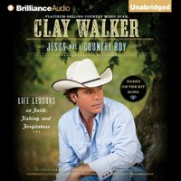 Jesus Was a Country Boy - Clay Walker - audiobook