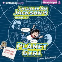 Charlie Joe Jackson's Guide to Planet Girl - Tommy Greenwald - audiobook