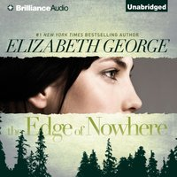 Edge of Nowhere - Elizabeth George - audiobook