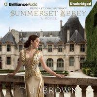 Summerset Abbey - T. J. Brown - audiobook