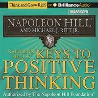 Napoleon Hill's Keys to Positive Thinking - Napoleon Hill - audiobook