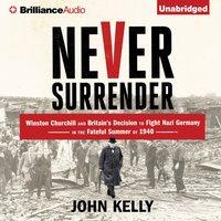 Never Surrender - John Kelly - audiobook