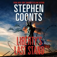 Liberty's Last Stand - Stephen Coonts - audiobook