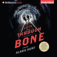 Cuts Through Bone - Alaric Hunt - audiobook