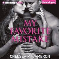 My Favorite Mistake - Chelsea M. Cameron - audiobook