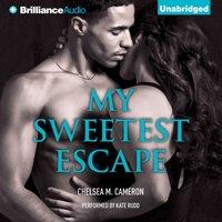 My Sweetest Escape - Chelsea M. Cameron - audiobook