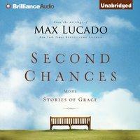 Second Chances - Max Lucado - audiobook