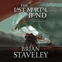 Last Mortal Bond - Brian Staveley - audiobook