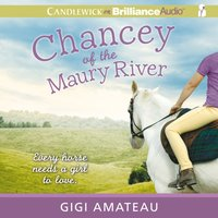 Chancey of the Maury River - Gigi Amateau - audiobook