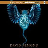 True Tale of the Monster Billy Dean - David Almond - audiobook