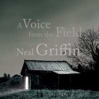 Voice from the Field - Neal Griffin - audiobook