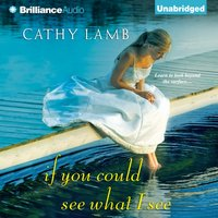 If You Could See What I See - Cathy Lamb - audiobook