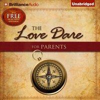 Love Dare for Parents - Stephen Kendrick - audiobook