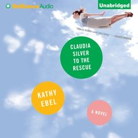 Claudia Silver to the Rescue - Kathy Ebel - audiobook