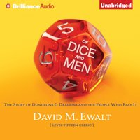 Of Dice and Men - David M. Ewalt - audiobook