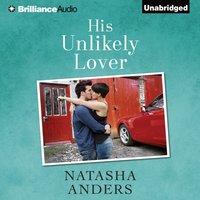 His Unlikely Lover - Natasha Anders - audiobook