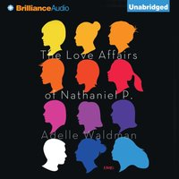 Love Affairs of Nathaniel P. - Adelle Waldman - audiobook