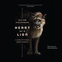 Heart of a Lion - William Stolzenburg - audiobook