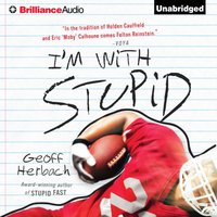 I'm With Stupid - Geoff Herbach - audiobook