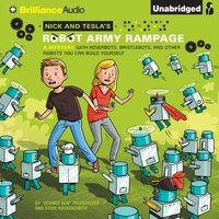 Nick and Tesla's Robot Army Rampage - Science Bob Pflugfelder - audiobook