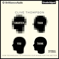 Smarter Than You Think - Clive Thompson - audiobook