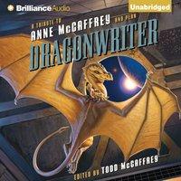 Dragonwriter - Todd (Editor) McCaffrey - audiobook