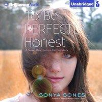 To Be Perfectly Honest - Sonya Sones - audiobook