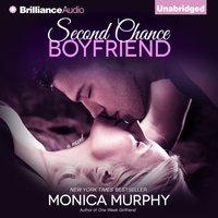 Second Chance Boyfriend - Monica Murphy - audiobook