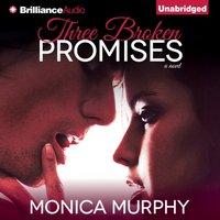 Three Broken Promises - Monica Murphy - audiobook