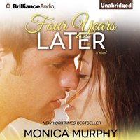 Four Years Later - Monica Murphy - audiobook
