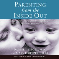 Parenting from the Inside Out - M.D. Daniel J. Siegel - audiobook
