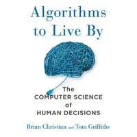 Algorithms to Live By - Brian Christian - audiobook