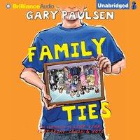 Family Ties - Gary Paulsen - audiobook