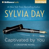Captivated by You - Sylvia Day - audiobook