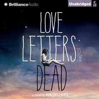 Love Letters to the Dead - Ava Dellaira - audiobook