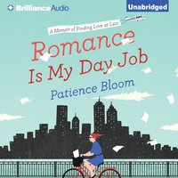 Romance Is My Day Job - Patience Bloom - audiobook