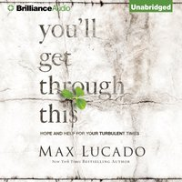 You'll Get Through This - Max Lucado - audiobook