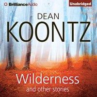 Wilderness and Other Stories - Dean Koontz - audiobook