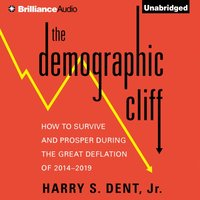 Demographic Cliff - Jr. Harry S. Dent - audiobook