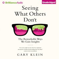 Seeing What Others Don't - Gary Klein - audiobook