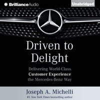 Driven to Delight - Joseph A. Michelli - audiobook