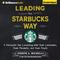 Leading the Starbucks Way - Joseph A. Michelli - audiobook
