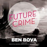 Future Crime - Ben Bova - audiobook