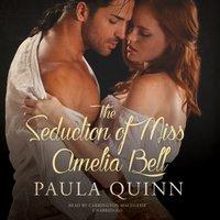 Seduction of Miss Amelia Bell - Paula Quinn - audiobook