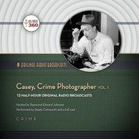 Casey, Crime Photographer, Vol. 1 - Opracowanie zbiorowe - audiobook